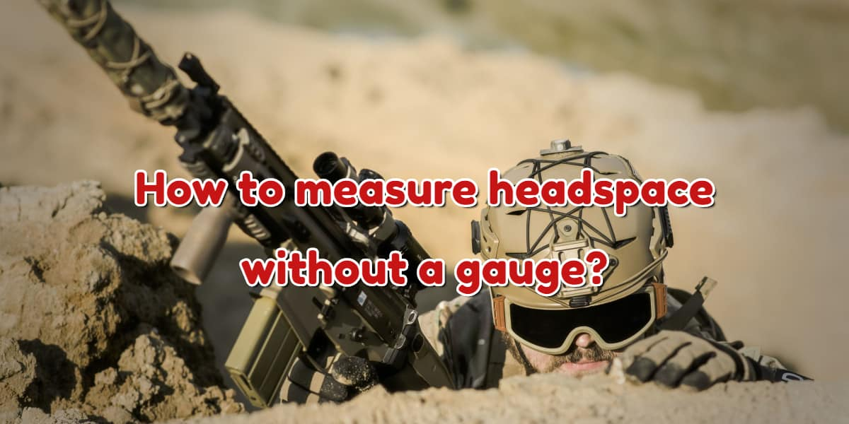 How to measure headspace without a gauge?