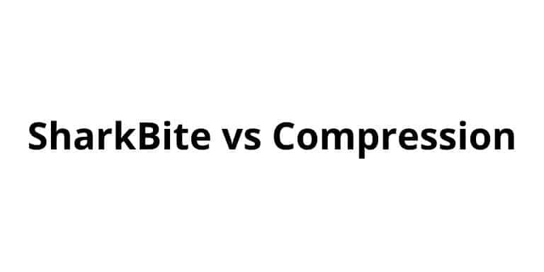 sharkbite vs compression